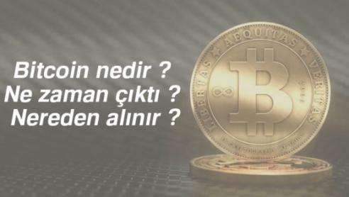 Bitcoin nedir ? Ne zaman çıktı ? Nereden alınır ?